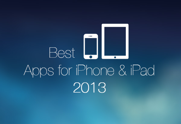 The best apps for iPhone iPad 2013